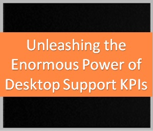Unleashing the enormous power of desktop support kpis