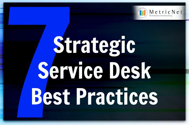 7 Strategic Service Desk Best Practices